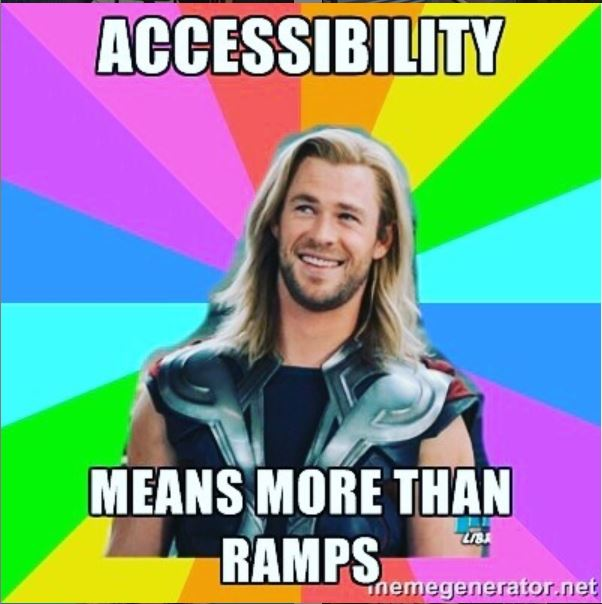 "Meme saying ""Accessibility means more than ramps"""